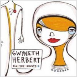 Gwyneth Herbert – All The Ghosts