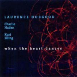 Laurence Hobgood – When the Heart Dances