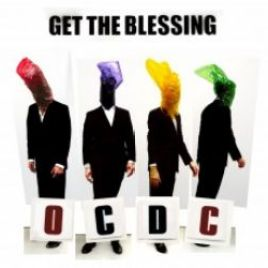 OCDC – Get The Blessing