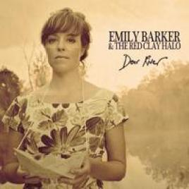 Emily Barker & The Red Clay Halo – Dear River