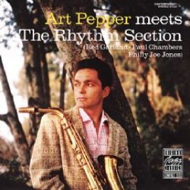 Art Pepper : Art Pepper Meets The Rhythm Section