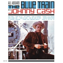 Johnny Cash : All Aboard The Blue Train