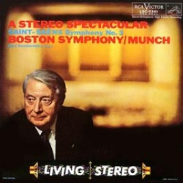 Saint-Saens Symphony No. 3 / Charles Munch : A Stereo Spectacular