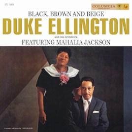 Duke Ellington & Mahalia Jackson : Black, Brown and Beige