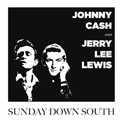 Johnny Cash and Jerry Lee Lewis : Sunday Down South