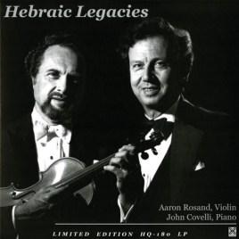 Hebraic Legacies : Aaron Rosand/John Covelli