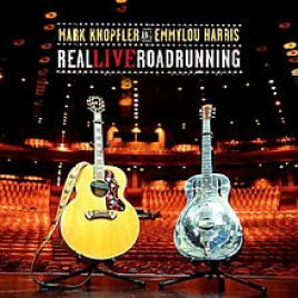 Mark Knopfler and Emmylou Harris : Real Live Roadrunning