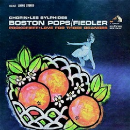Boston Pops Orchestra/Fiedler : Prokofieff – Love For Three Oranges /Chopin – Les Sylphides