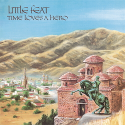 Little Feat : Time Loves A Hero