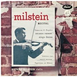 A Nathan Milstein Recital : Pergolesi, Schumann, Brahms, Suk, Bloch, Milstein
