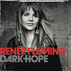 Renee Fleming : Dark Hope