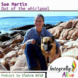 26_integrally alive podcast_2019_05_16_out_of_the_whirlpool_with_sue_martin