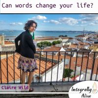 34_integrally_alive_podcast_2019_11_19_can_words_change_your_life_claire_wild