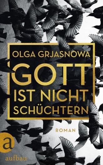 Olga Grjasnowa_Gott ist nicht schuechtern