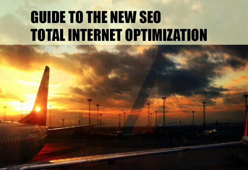 Guide to the New SEO - Total Internet Optimization Part 4