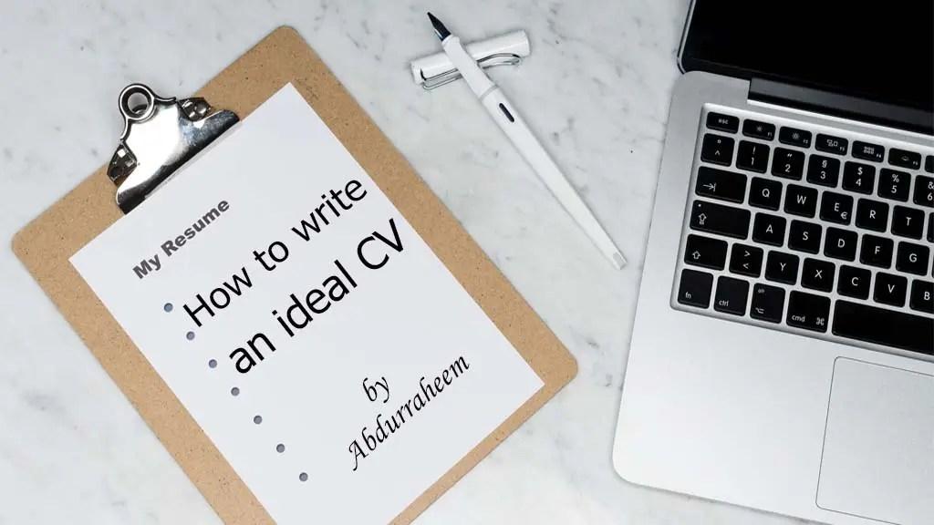 How to write an Ideal CV