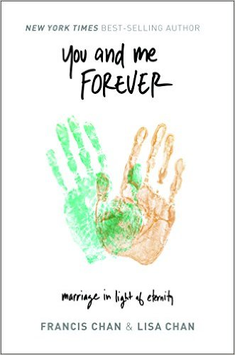 You & Me Forever: Marriage in Light of Eternity