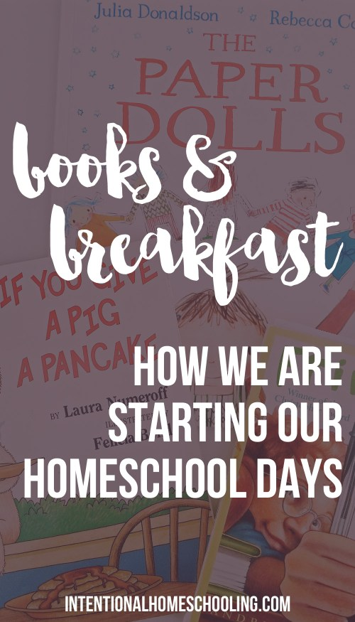 Books & Breakfast - how we are starting our homeschool days