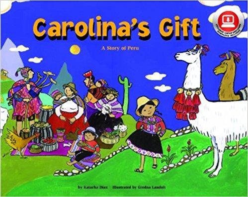 Carolina's Gift: A Story of Peru
