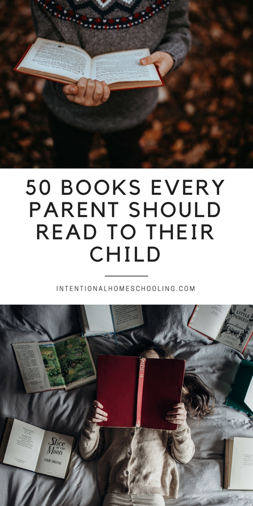 A great list of 50 picture and chapter books every parent should read to their child