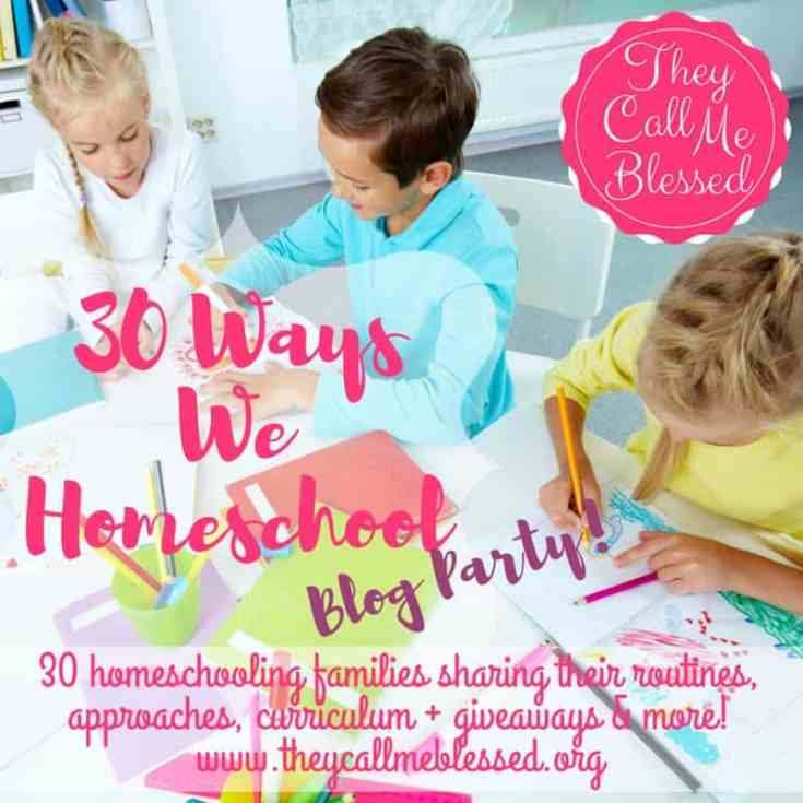 3o Ways We Homeschool Blog Party & Giveaway