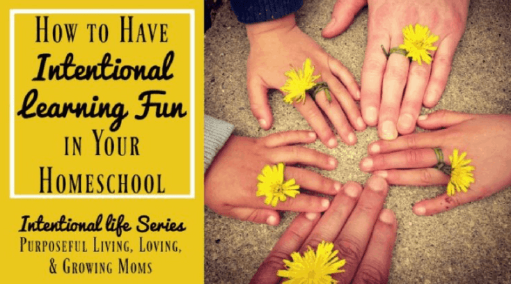How to Have Intentional Learning Fun in Your Homeschool