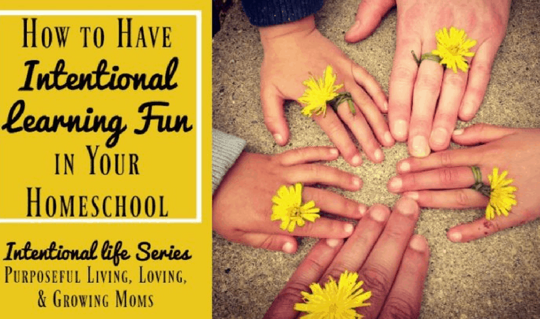 Learn about intentional learning fun in your homeschool plus get five great tips for helping your implement this positive practice.