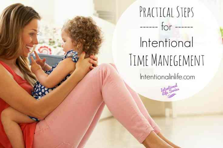 Practical Steps for Intentional Time Management