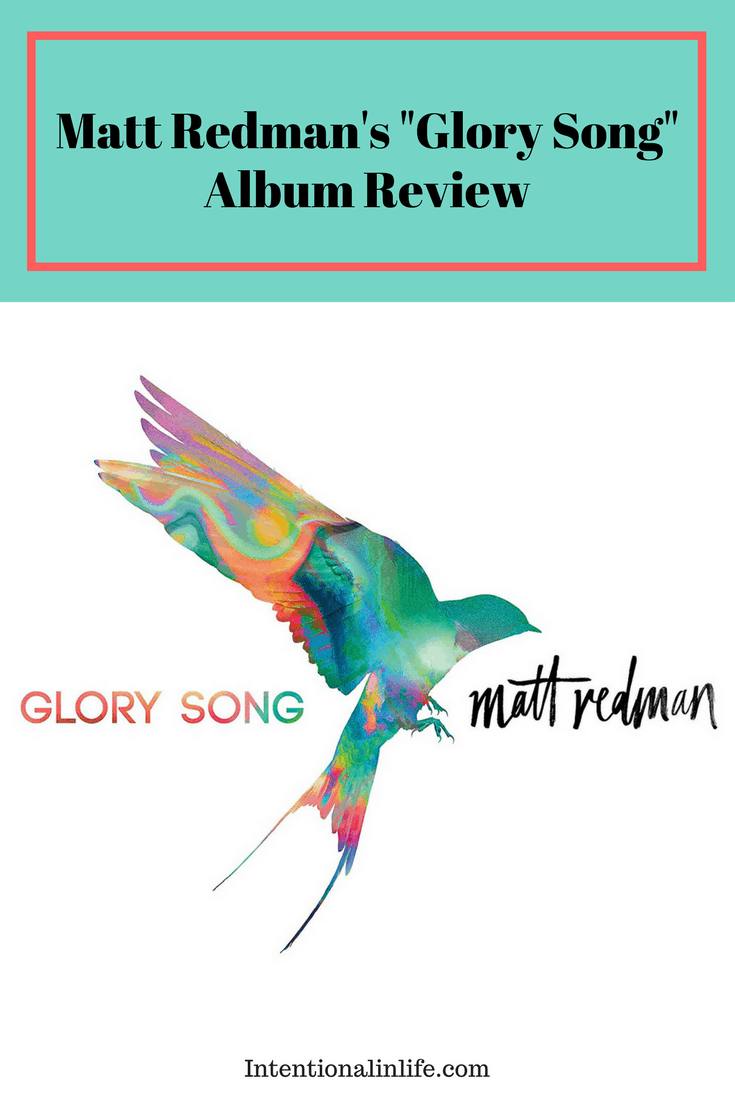 "Looking for a new praise and worship album to add to your collection? Come and read my thoughts on Matt Redman's newest album ""Glory Song""."