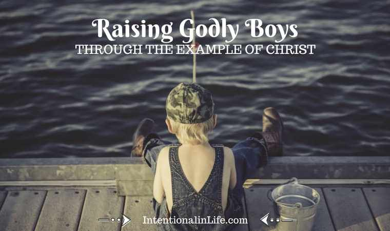Raising Godly Boys Through the Example of Christ
