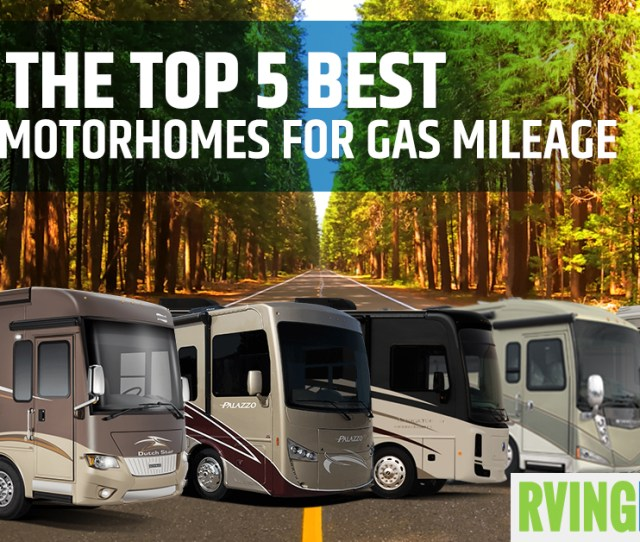 The Top  Best Cla Motorhomes For Gas Mileage