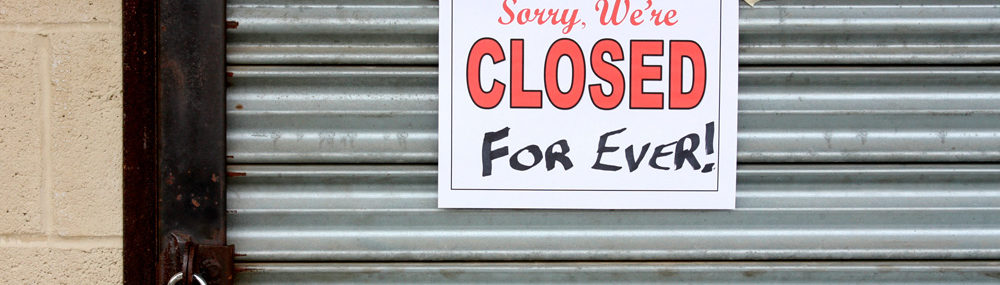 Sorry, we're Closed For Ever!