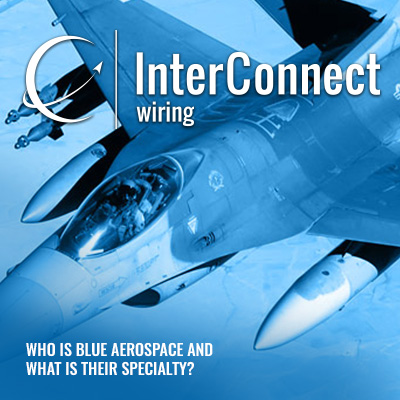 who is blue aerospace and what is their specialty - interconnect wiring  interconnect wiring