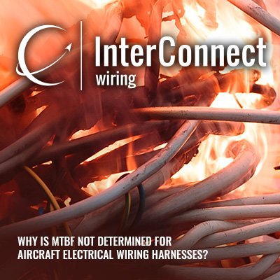 Incredible Why Is Mtbf Not Determined For Aircraft Electrical Wiring Harnesses Wiring 101 Ponolaxxcnl