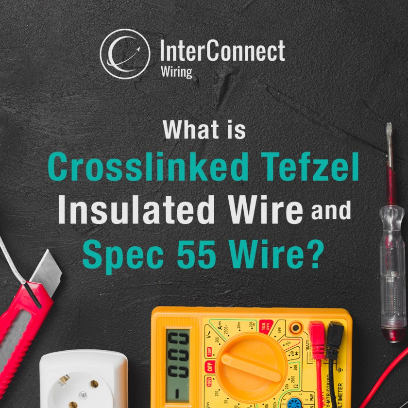 What-Is-Crosslinked-Tefzel-Insulated-Wire-And-Spec-55-Wire_
