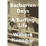 Book Review – Barbarian Days: A Surfing Life by William Finnegan