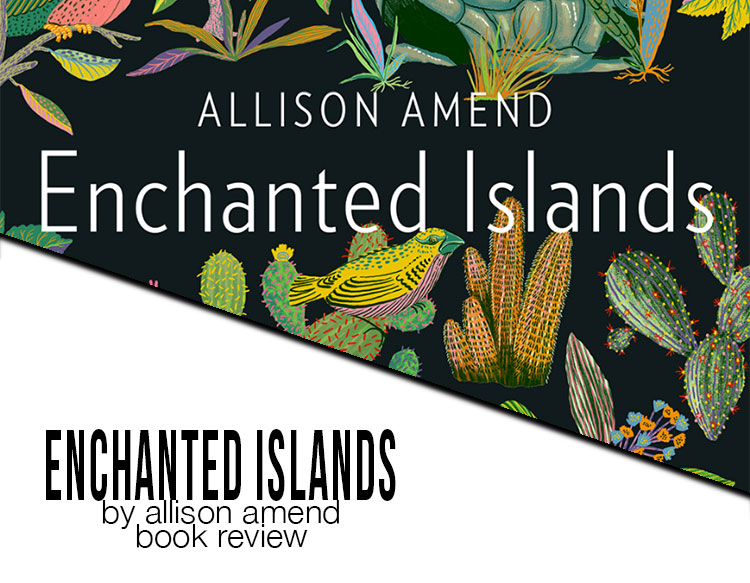 enchanted islands by allison amend book review