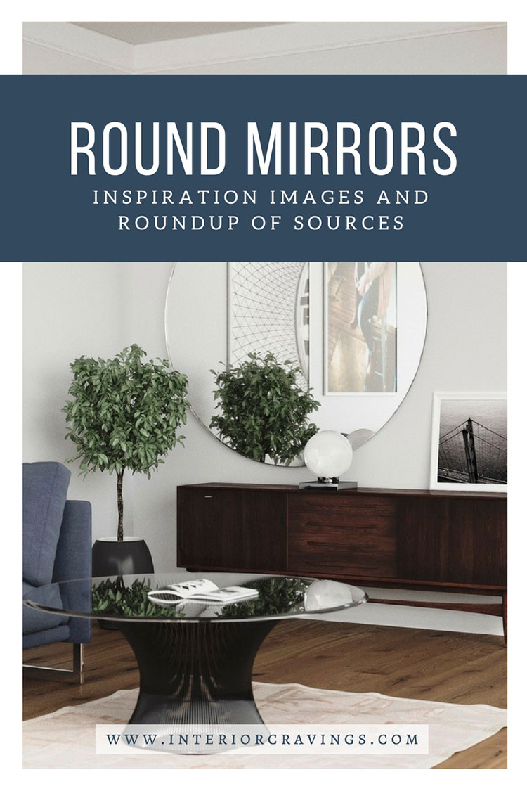 INTERIOR CRAVINGS - ROUND MIRRORS INSPIRATION IMAGES and roundup of sources 1