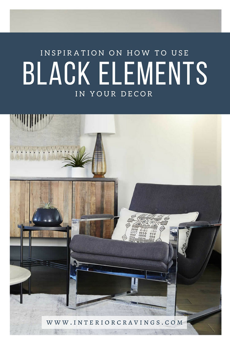 INTERIOR CRAVINGS - INSPIRATION ON HOW TO USE BLACK ELEMENTS IN YOUR DECOR 2