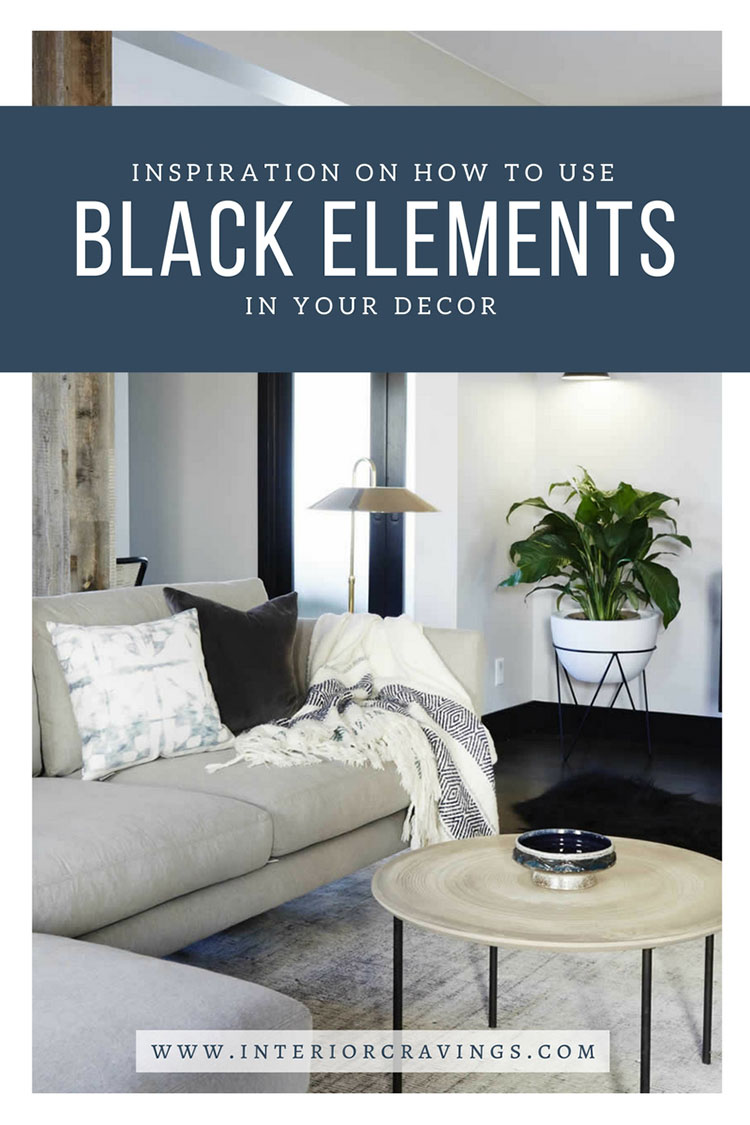 INTERIOR CRAVINGS - INSPIRATION ON HOW TO USE BLACK ELEMENTS IN YOUR DECOR 3