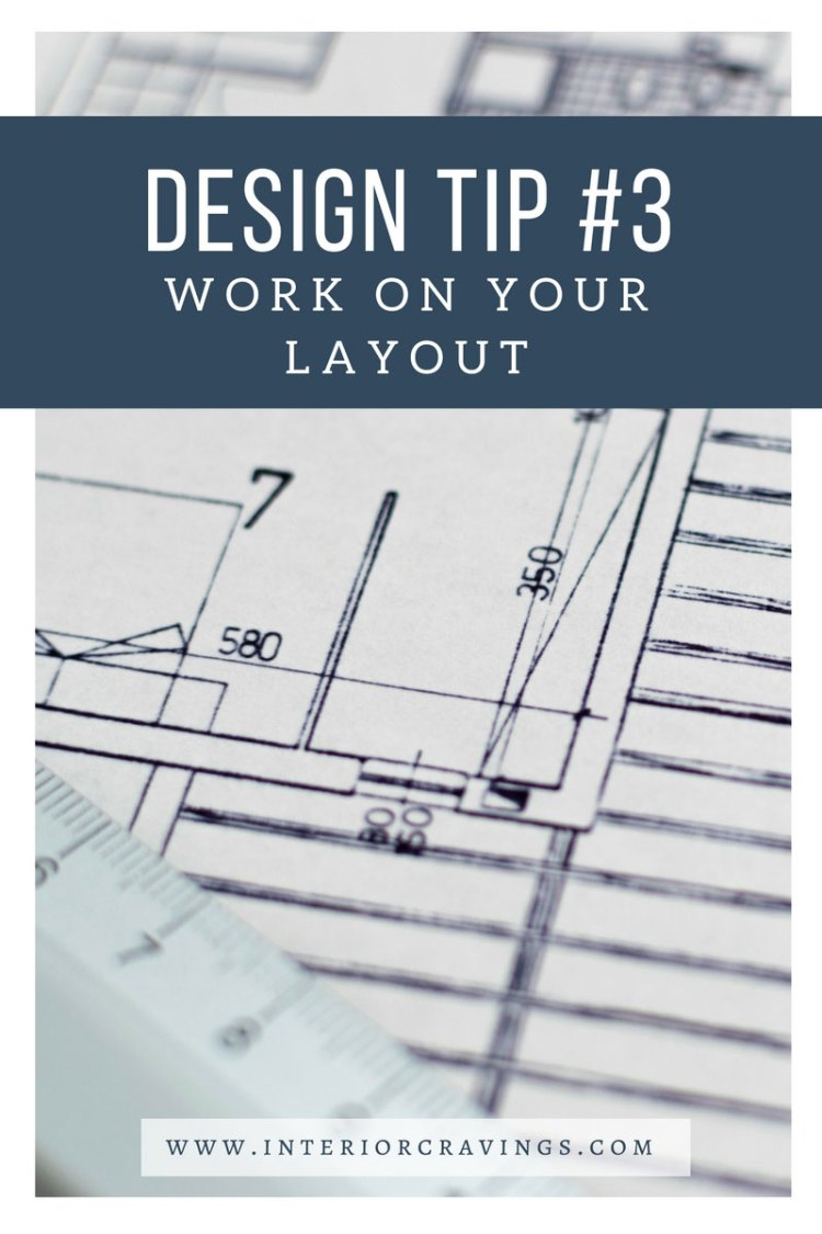 INTERIOR CRAVINGS - INTERIOR DESIGN TIP 3 – WORK ON YOUR LAYOUT
