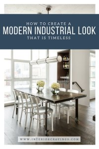 interior cravings how to create a modern industrial look that is timeless 3