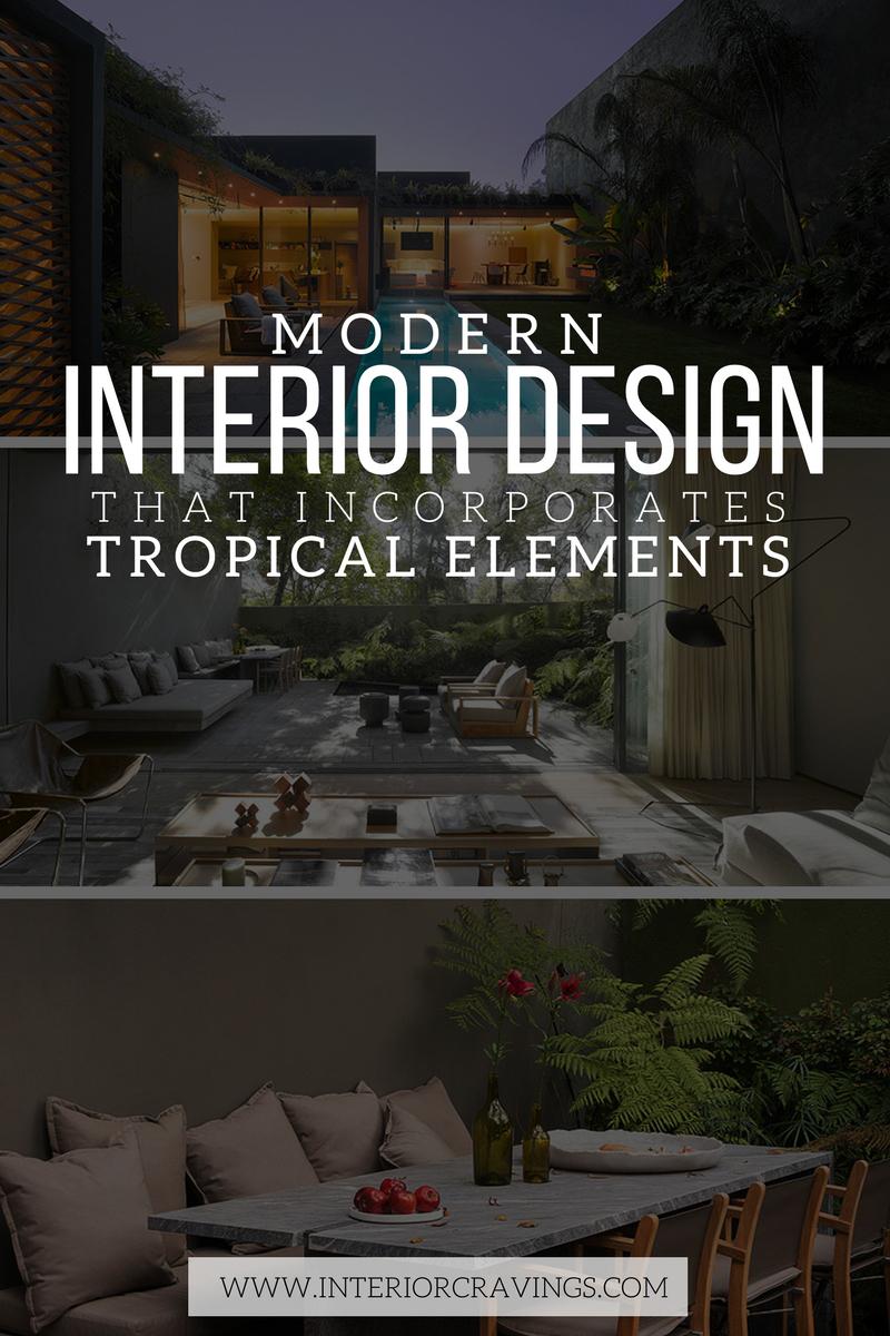 Modern Interior Design That Incorporates Tropical Elements