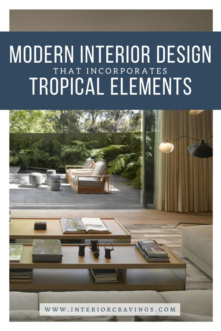 interior cravings modern interior design tropical elements - casa barranca ezequiel farca 4