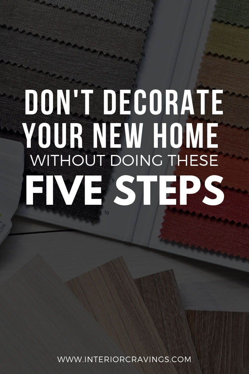 Don T Decorate Your New Home Without Doing These Five Steps