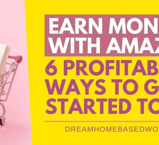6 Profitable Ways To Get Started Today