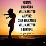 A formal education will make you a living