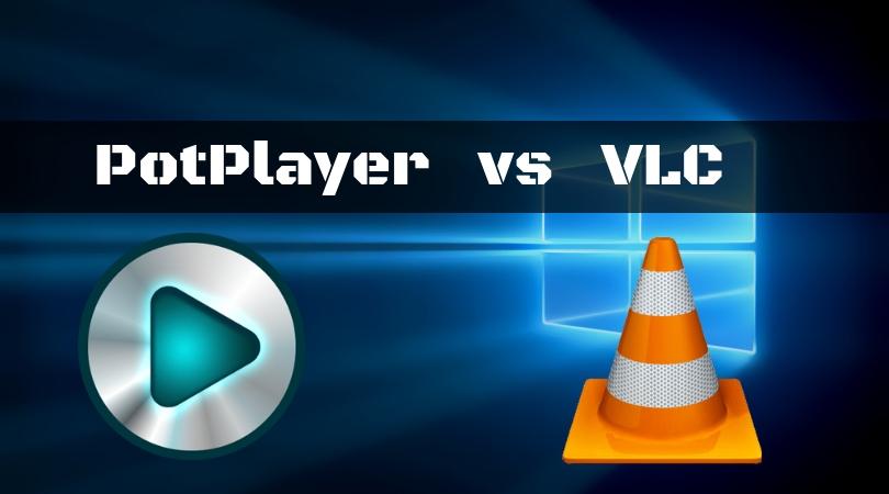 PotPlayer vs VLC