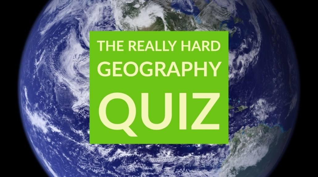 The Really Hard Geography Quiz