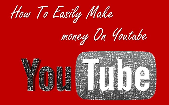 How To Easily Make Money on Youtube